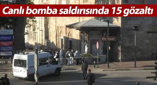 Canlı bomba saldırısında 15 gözaltı
