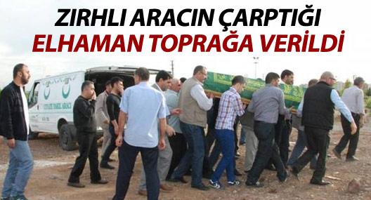 Zırhlı aracın çarptığı Elhaman toprağa verildi