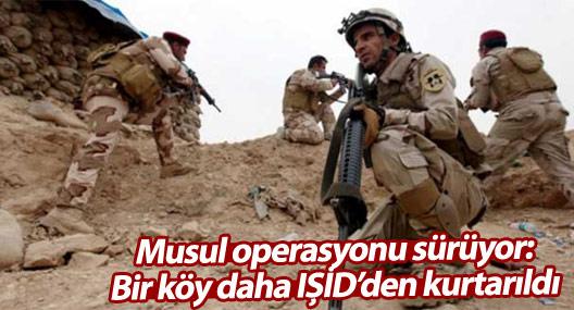 Musul operasyonu sürüyor: Bir köy daha IŞİD'den kurtarıldı