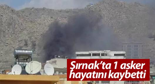 Şırnak'ta 1 asker hayatını kaybetti