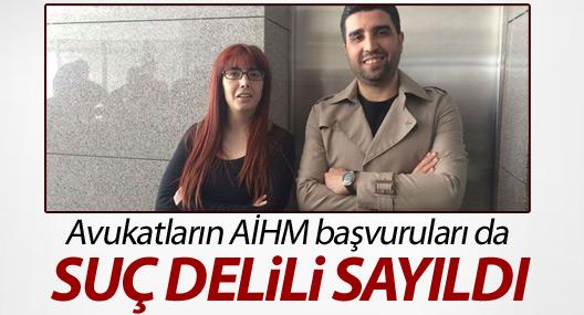 ÖHD'li avukatların AİHM başvuruları da suç delili sayıldı