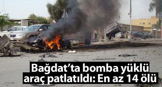 Bağdat'ta bomba yüklü araç patlatıldı: En az 14 ölü