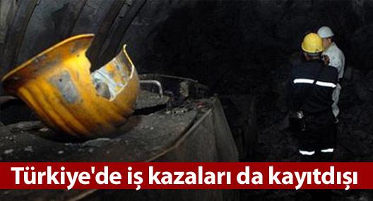 Türkiye'de İş Kazaları da Kayıtdışı