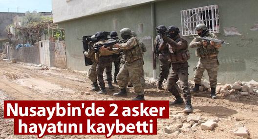 Nusaybin'den iki asker hayatını kaybetti