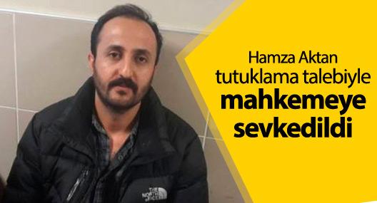 Hamza Aktan tutuklama talebiyle mahkemeye sevkedildi