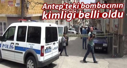 Antep'teki bombacı IŞİD üyesi çıktı