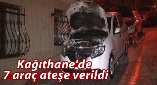 Kağıthane'de 7 araç ateşe verildi