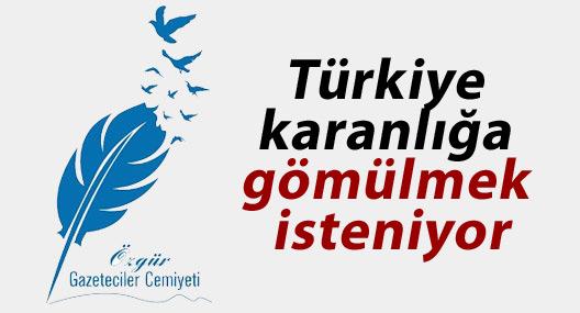 ÖGC: Türkiye karanlığa gömülmek isteniyor