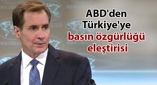 ABD'den Türkiye'ye basın özgürlüğü eleştirisi