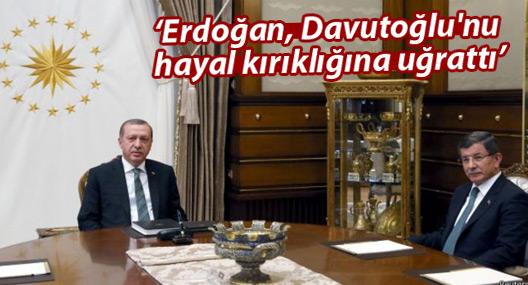 'Erdoğan, Davutoğlu'nu hayal kırıklığına uğrattı'