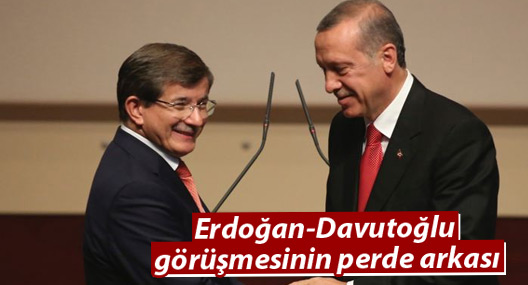Erdoğan-Davutoğlu görüşmesinin perde arkası