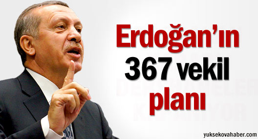 Erdoğan'ın 367 vekil planı
