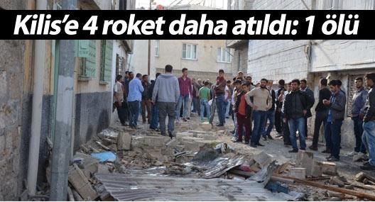 Kilis'e 4 roket daha atıldı: 1 ölü, 7 yaralı