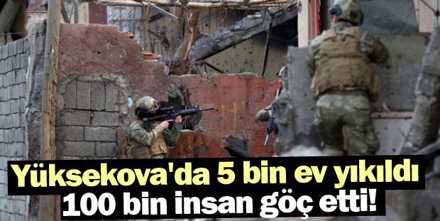 Yüksekova'da 5 bin ev yıkıldı, 100 bin insan göç etti!