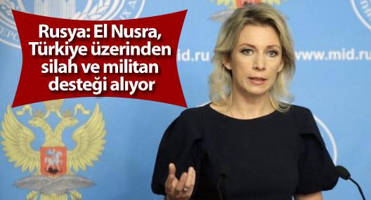 Rusya: El Nusra Türkiye üzerinden silah ve militan desteği alıyor