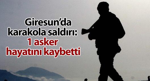 Giresun'da karakola saldırı: 1 asker hayatını kaybetti