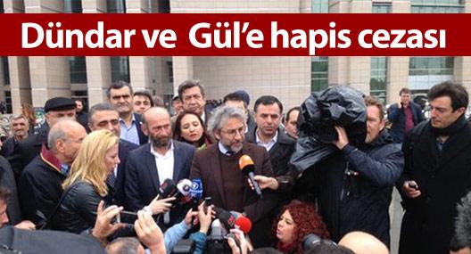Can Dündar ve Erdem Gül'e hapis cezası