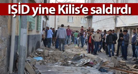 IŞİD yine Kilis'e saldırdı