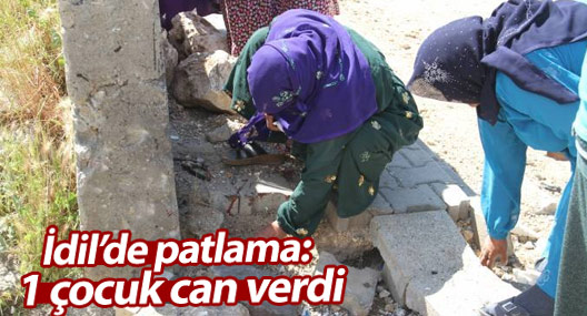 İdil'de patlama: 1 çocuk can verdi