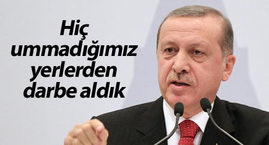 Erdoğan: Hiç ummadığımız yerlerden darbe aldık