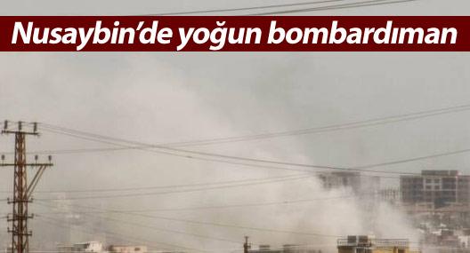 Nusaybin'de mahallelere yoğun bombardıman