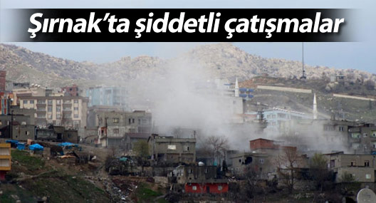 Şırnak'ta yasağın 55'inci gününde şiddetli çatışmalar
