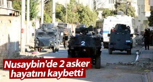 Nusaybin'de 2  asker hayatını kaybetti