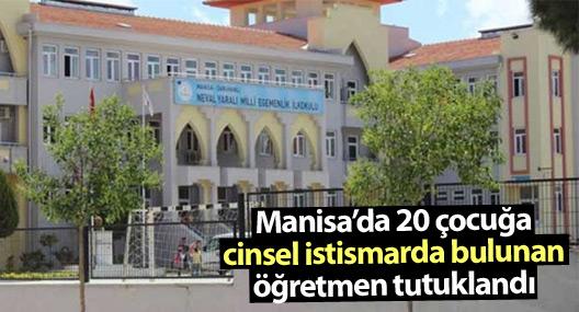 Manisa'da 20 çocuğa cinsel istismarda bulunan öğretmen tutuklandı