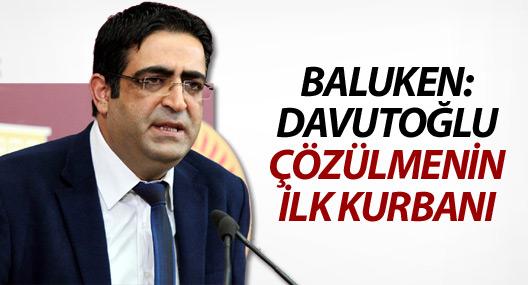 Baluken: Davutoğlu çözülmenin ilk kurbanı