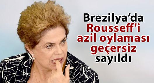 Brezilya: Rousseff'i azil oylaması geçersiz sayıldı