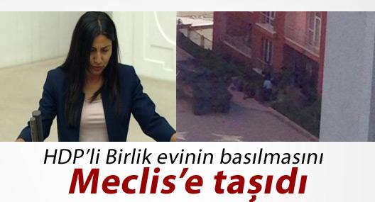 HDP'li Birlik evinin basılmasını Meclis'e taşıdı
