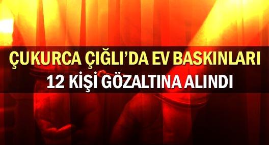 Çukurca'da 12 kişi gözaltına alındı