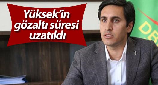 DBP Eş Genel Başkanı Kamuran Yüksek'in gözaltı süresi uzatıldı