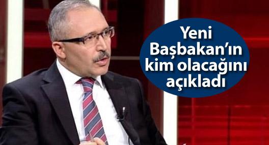 """AKP'nin kalemi """"yüzde 90"""" dedi, yeni başbakanı açıkladı"""