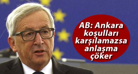 AB: Ankara koşulları karşılamazsa anlaşma çöker