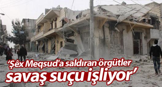 Af Örgütü: Kürt mahallesi Şêx Meqsud'a saldıran örgütler savaş suçu işliyor