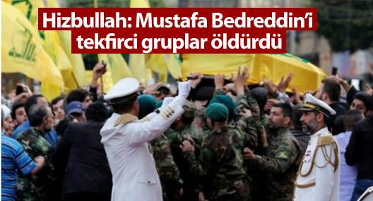 Hizbullah: Mustafa Bedreddin'i tekfirci gruplar öldürdü