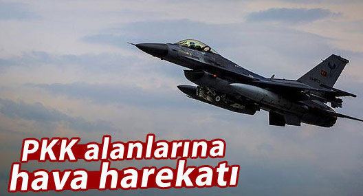 PKK alanlarına hava harekatı