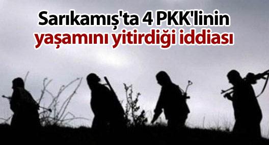 Sarıkamış'ta 4 PKK'linin yaşamını yitirdiği iddiası