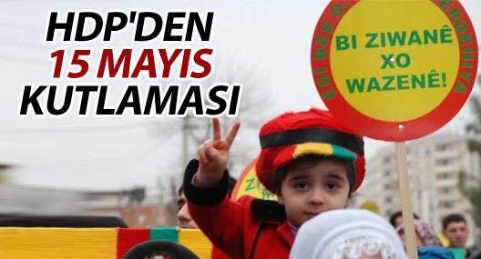 HDP'den 15 Mayıs kutlaması