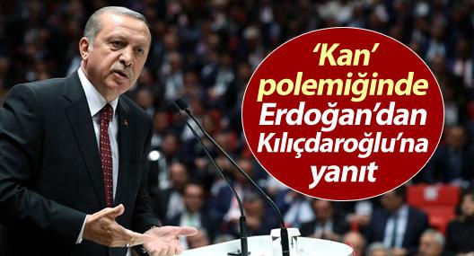'Kan' polemiğinde Erdoğan'dan Kılıçdaroğlu'na yanıt