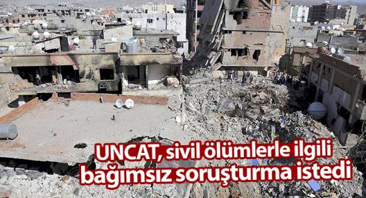 UNCAT, sivil ölümlerle ilgili bağımsız soruşturma istedi
