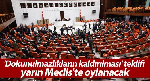 'Dokunulmazlıkların kaldırılması' teklifi yarın Meclis'te