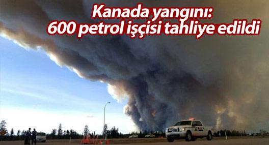 Kanada yangını: 600 petrol işçisi tahliye edildi