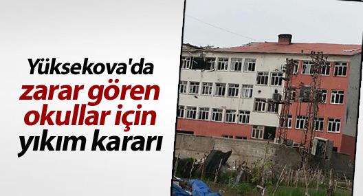 Yüksekova'da zarar gören okullar için yıkım kararı