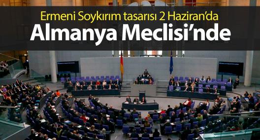 Ermeni Soykırım tasarısı 2 Haziran'da Almanya Meclisi'nde
