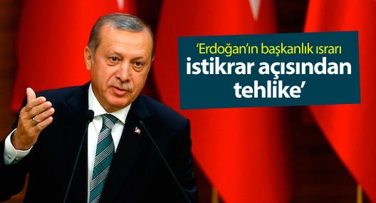 Financial Times: Erdoğan'ın başkanlık ısrarı tehlike
