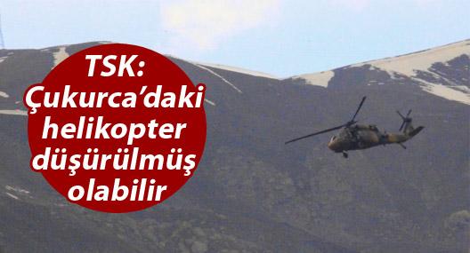 TSK Çukurca'da helikopterin vurulduğunu açıkladı