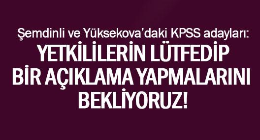 Yüksekova ve Şemdinli'deki KPSS adayları açıklama bekliyor