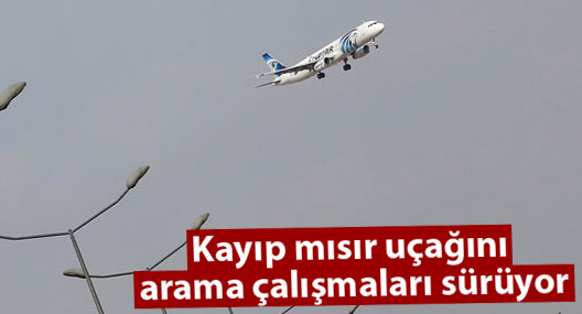 Kayıp mısır uçağını arama çalışmaları sürüyor